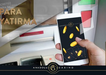 Anadolu Casino Para Yatırma