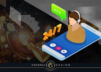 Anadolu Casino Müşteri Hizmetleri